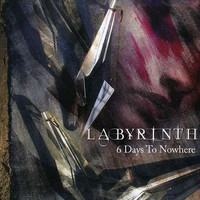 Labyrinth - 6 Days to Nowhere