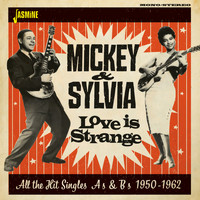 Mickey & Sylvia - Love in Strange: All the Hit Singles As & Bs (1950 - 1962)