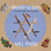 Will Pound - Through the Seasons: A Year in Morris and Folk Dance