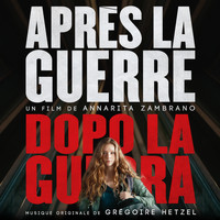 Grégoire Hetzel - Dopo la guerra (Original Motion Picture Soundtrack)