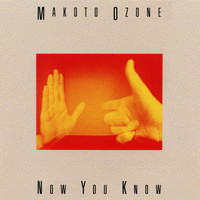 Makoto Ozone - Now You Know