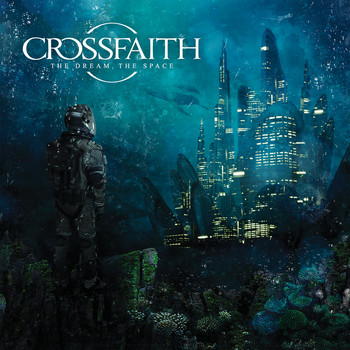 Crossfaith - The Dream, The Space