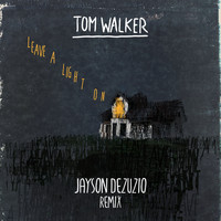 Tom Walker - Leave a Light On (Jayson DeZuzio Remix)
