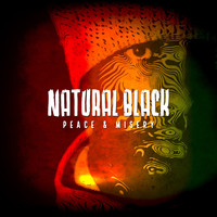 Natural Black - Peace and Misery