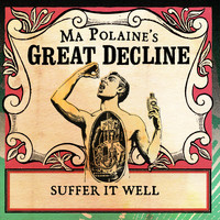 Ma Polaine's Great Decline / - Suffer It Well