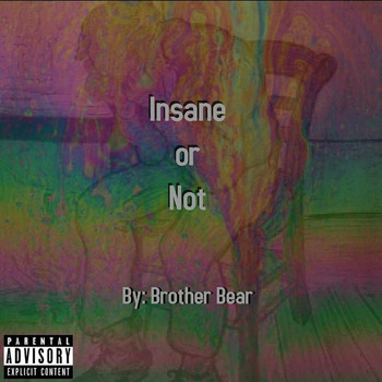 Brother Bear / - Insane or Not