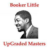 Booker Little - UpGraded Masters (Remastered 2018)