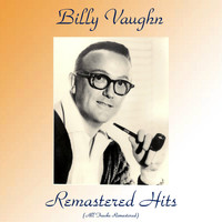 Billy Vaughn - Remastered Hits (All Tracks Remastered)
