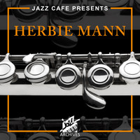 Herbie Mann - Jazz Café Presents: Herbie Mann