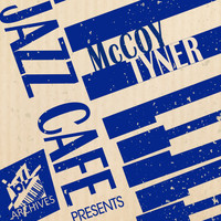 McCoy Tyner - Jazz Café Presents: McCoy Tyner