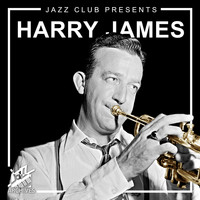 Harry James - Jazz Club Presents: Harry James