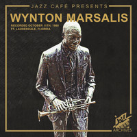 Wynton Marsalis - Jazz Café Presents: Wynton Marsalis (Recorded October 11th, 1980, Ft. Lauderdale, Florida)