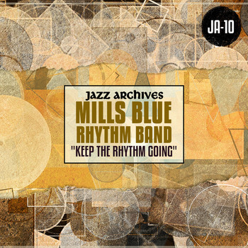 "Mills Blue Rhythm Band - Jazz Archives Presents: ""Keep the Rhythm Going"" (1935-1936)"