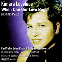 Kimara Lovelace - When Can Our Love Begin (Remixes Part 2)