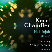 Kerri Chandler - Hallelujah (Remixes)