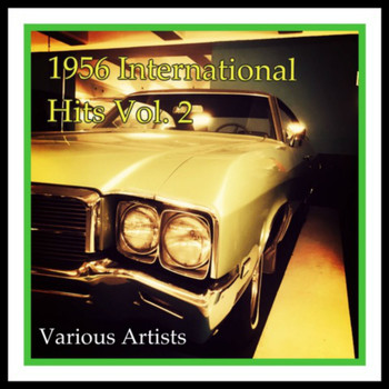 Various Artists - 1956 International Hits, Vol. 2