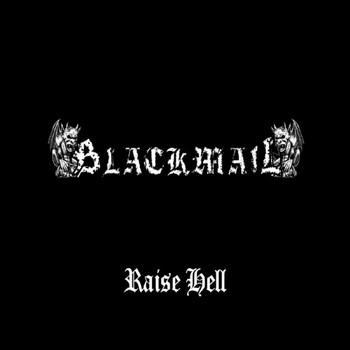 Blackmail - Raise Hell (Explicit)