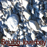 Squibb - Loverboy