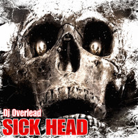 Dj Overlead - Sick Head