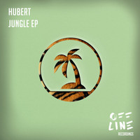 Hubert - Jungle EP