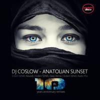 DJ Coslow - Anatolian Sunset (10th. Year Anniversary Remixes)