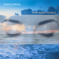 Anima Infinity - With Eyes Closed