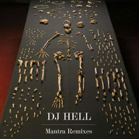 DJ Hell - Mantra Remixes