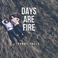 Percy Falls - Days Are Fire