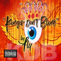 Fly - Kings Don't Blink (Explicit)