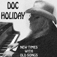 Doc Holiday - New Times With Old Songs