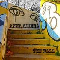Anna Aliena - The Wall
