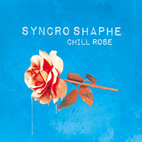 Syncro Shaphe - Chill Rose