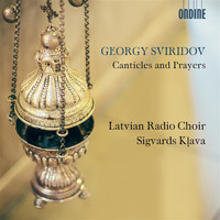 Latvian Radio Choir / Sigvards Kļava - Sviridov: Canticles & Prayers