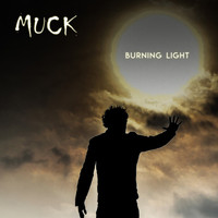 Muck - Burning Light