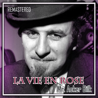 Mr. Acker Bilk - La vie en rose (Remastered)