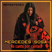 Mercedes Sosa - No Canto por Cantar (Remastered)