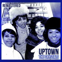 The Crystals - Uptown (Remastered)