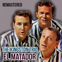 The Kingston Trio - El Matador (Remastered)
