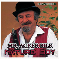 Mr. Acker Bilk - Nature Boy (Remastered)