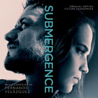 Fernando Velázquez - Submergence (Original Motion Picture Soundtrack)