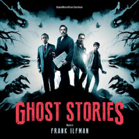 Frank Ilfman - Ghost Stories (Original Motion Picture Soundtrack)