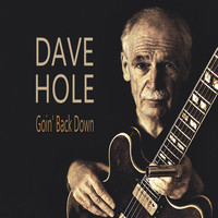 Dave Hole - Goin' Back Down (Explicit)