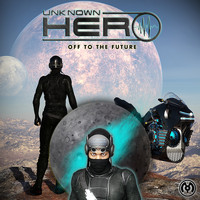 Unknown Hero - Off to the Future - EP