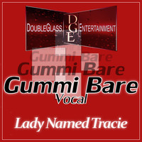 Lady Named Tracie - Gummi Bare