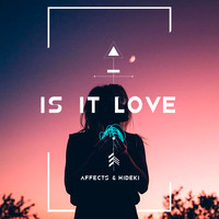 Affects - Is It Love (Radio Edit)