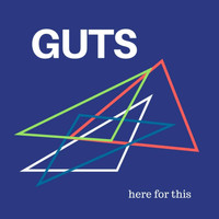 Guts - Here for This