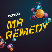 Wizkid - Mr Remedy