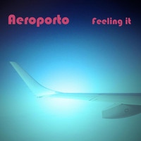 Aeroporto - Feeling It