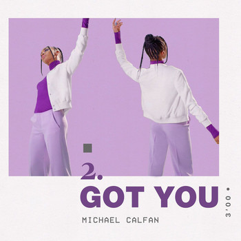 Michael Calfan - Got You