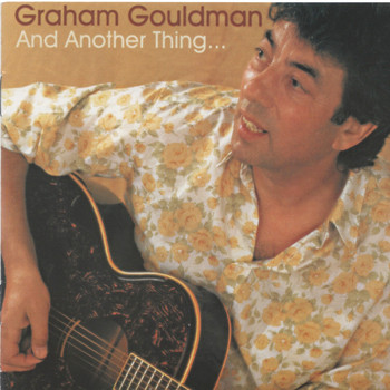 Graham Gouldman - And Another Thing